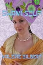 Swami Soup ebook by Valerie Gilbert