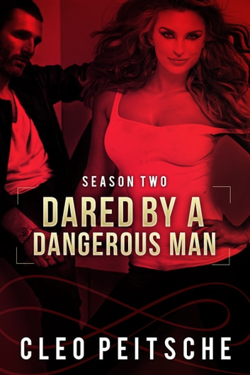 Dared by a Dangerous Man ebook by Cleo Peitsche