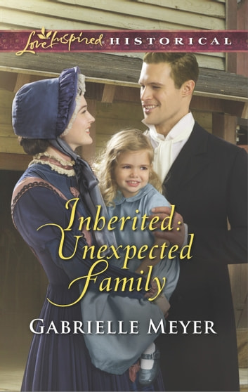 Inherited - Unexpected Family ekitaplar by Gabrielle Meyer