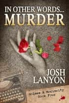 In Other Words...Murder ebook by Josh Lanyon