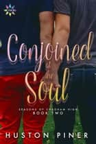 Conjoined at the Soul ebook by Huston Piner