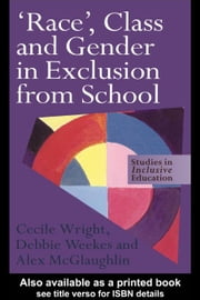 'Race', Class and Gender in Exclusion From School ebook by Wright, Cecile