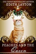 Peaches and the Queen ebook by Edith Layton
