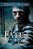 Fate of the Saracen Knight ebook by Linda C. McCabe