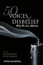 50 Voices of Disbelief - Why We Are Atheists ebook by Russell Blackford,Udo Schüklenk