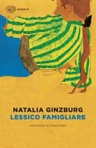 Lessico famigliare ebook by Natalia Ginzburg