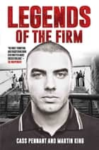 Legends of the Firm ebook by Cass Pennant, Martin King