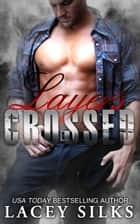 Layers Crossed - Bad Boys, Cowboys and Millionaires ebook by Lacey Silks