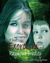 The Exorcism of Raymond Bradley: A Ghost Story ebook by Rome