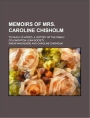 Memoirs of Mrs Caroline Chisholm ebook by ENEAS MACKENZIE