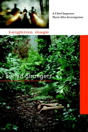 Buried Strangers - A Chief Inspector Mario Silva Investigation ebook by Leighton Gage
