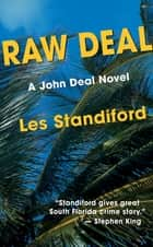 Raw Deal - A John Deal Mystery ebook by Les Standiford