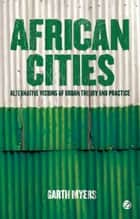 African Cities ebook by Garth Myers