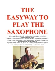 THE EASYWAY TO PLAY SAXOPHONE ebook by Joseph G Procopio