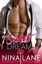 Sweet Dreams - A Sugar Rush Novel ebook by Nina Lane