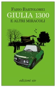 Giulia 1300 e altri miracoli ebook by Kobo.Web.Store.Products.Fields.ContributorFieldViewModel