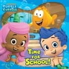 Time For School! (Bubble Guppies) ebook by Nickelodeon Publishing