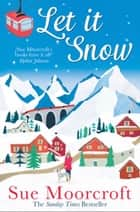 Let It Snow ebook by Sue Moorcroft