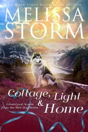 Cottage, Light & Home: 3 Feel-Good Novels from the Sled Dog Series ebook by Melissa Storm