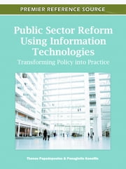 Public Sector Reform Using Information Technologies - Transforming Policy into Practice ebook by Thanos Papadopoulos,Panagiotis Kanellis