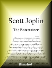 Joplin - The Entertainer for Piano Solo ebook by Scott Joplin,Rimshot Inc.