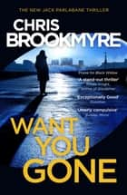 Want You Gone ebook by Chris Brookmyre