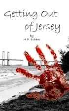 Getting Out of Jersey ebook by M.P. Esham