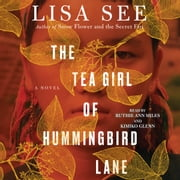 The Tea Girl of Hummingbird Lane - A Novel audiobook by Lisa See
