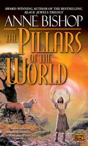 The Pillars of the World ebook by Anne Bishop