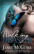Walking Disaster ebook by