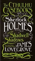 Sherlock Holmes and the Shadwell Shadows ebook by