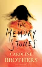 The Memory Stones ebook by Caroline Brothers