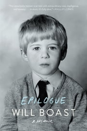 Epilogue: A Memoir ebook by Will Boast