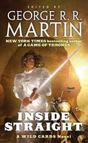 Inside Straight - A Wild Cards Novel (Book One of the Committee Triad) ebook by Wild Cards Trust, George R. R. Martin, George R. R. Martin