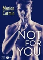 Not for You eBook by Marion Carmin