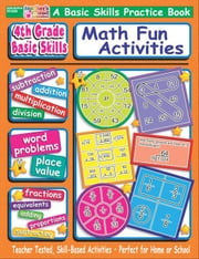 4th Grade Basic Skills: Math Fun Activities ebook by Sevaly, Karen