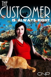 The Customer is Always Right ebook by CNP