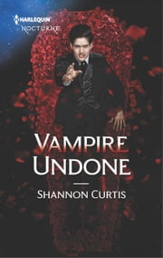 Vampire Undone ebook by Shannon Curtis