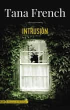 Intrusión (AdN) eBook by Julia Osuna Aguilar, Tana French