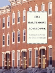 Baltimore Rowhouse ebook by Charles Belfoure , Mary Ellen Hayward