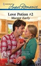 Love Potion #2 ebook by Margot Early