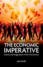 The Economic Imperative ebook by John Zerilli
