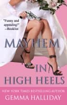 Mayhem in High Heels ebook by Gemma Halliday