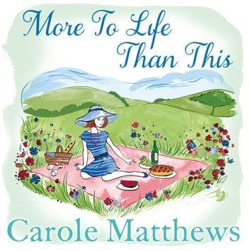 More To Life Than This Audiobook By Carole Matthews 9781405538442