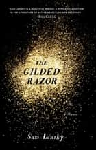 The Gilded Razor - A Book Club Recommendation! ebook by Sam Lansky