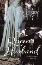 The Queen's Husband - (Queen Victoria: Book 3) ebook by