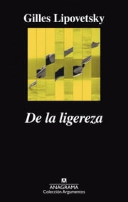 De la ligereza ebook by Gilles Lipovetsky