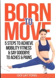 Born To Move ebook by Ooi Lay Yong