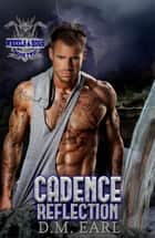 CADENCE REFLECTION - WHEELS & HOGS, #2 ebook by D.M. Earl