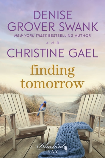 Finding Tomorrow ebook by Denise Grover Swank,Christine Gael